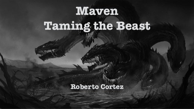 Roberto Cortez Maven Taming the Beast