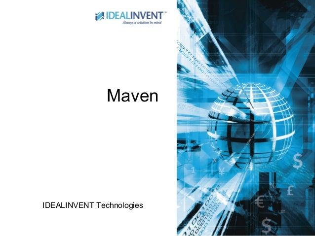 Maven  IDEALINVENT Technologies