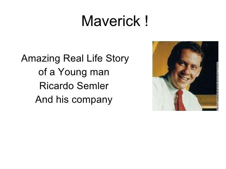Maverick ! Amazing Real Life Story  of a Young man  Ricardo Semler  And his company