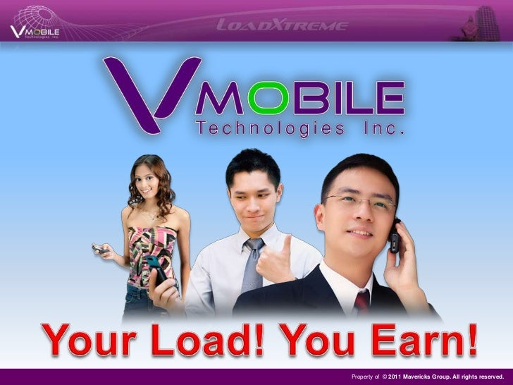 Your Load! You Earn!<br />Property of © 2011 Mavericks Group. All rights reserved.<br />