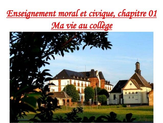 Enseignement moral et civique, chapitre 01 Ma vie au collège