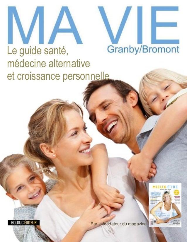 Le guide santé, médecine alternative et croissance personnelle Par le fondateur du magazine