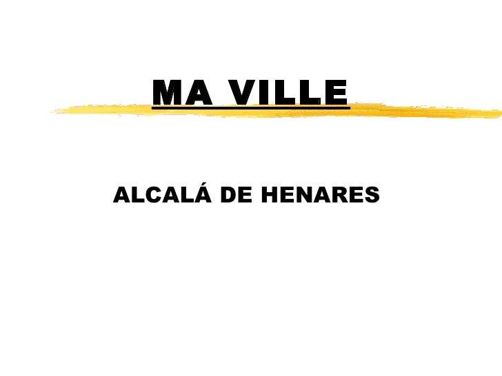 MA VILLE ALCALÁ DE HENARES