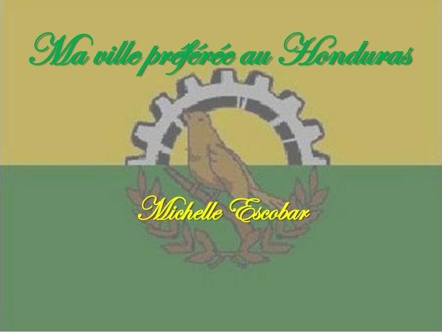 Ma ville préférée au Honduras Michelle Escobar