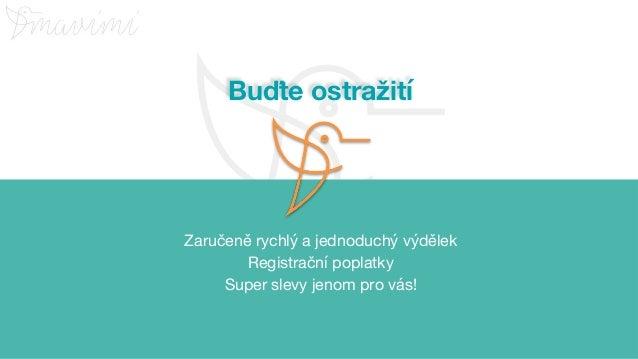 © Aneta Topičová, 2018 WWW.MAVIMI.CZ Buďte ostražití Zaručeně rychlý a jednoduchý výdělek Registrační poplatky Super slevy...