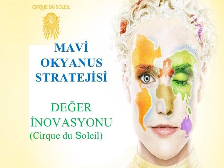MAVİ OKYANUS STRATEJİSİ DEĞER İNOVASYONU (Cirque du  S oleil)