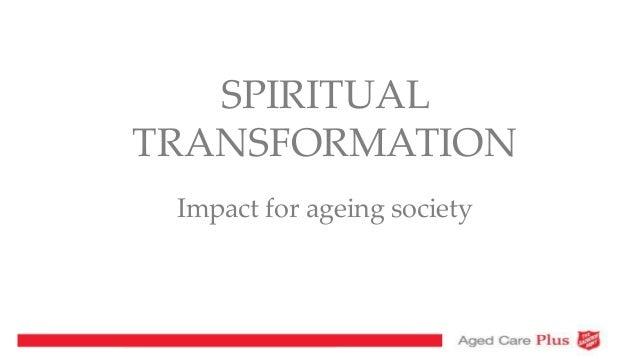 SPIRITUAL TRANSFORMATION Impact for ageing society