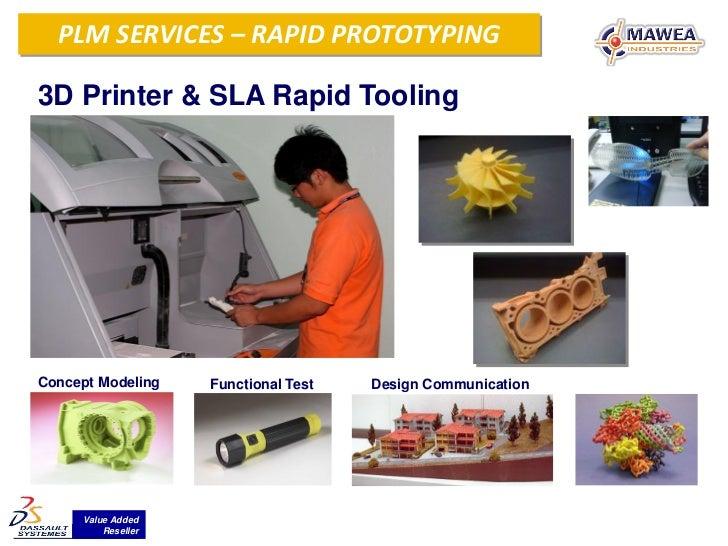 RapidSERVICES – RAPID PROTOTYPING PLM Prototyping System3D Printer & SLA Rapid ToolingConcept Modeling    Functional Test ...