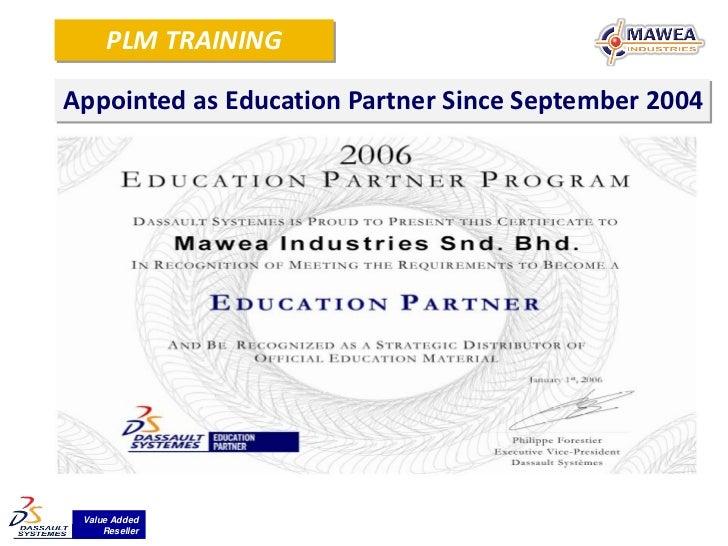 PLM TRAININGAppointed as Education Partner Since September 2004 Value Added     Reseller