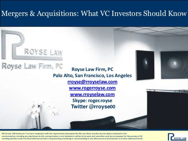 Mergers & Acquisitions: What VC Investors Should Know  Royse Law Firm, PC Palo Alto, San Francisco, Los Angeles rroyse@rro...