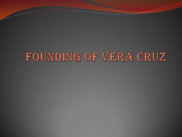 Founding of Vera Cruz<br />
