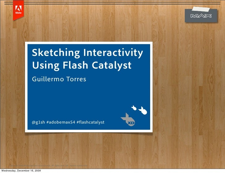 Sketching Interactivity                            Using Flash Catalyst                            Guillermo Torres       ...