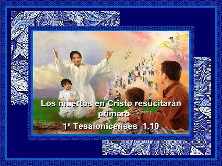 Resultado de imagen para Los Que Mueren en Cristo Resucitarán