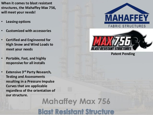 Mahaffey Max 756 When it comes to blast resistant structures, the Mahaffey Max 756, will meet your needs! • Leasing option...