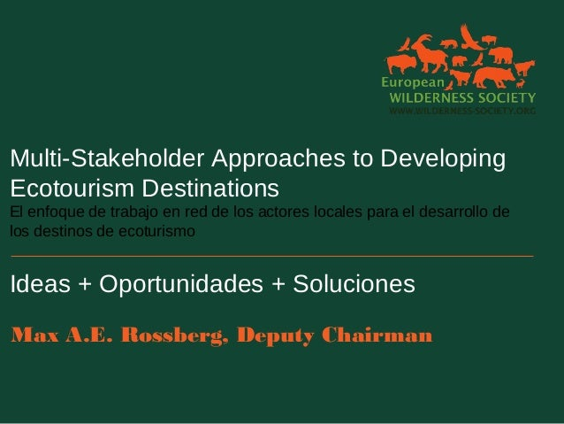 Multi-Stakeholder Approaches to Developing Ecotourism Destinations El enfoque de trabajo en red de los actores locales par...