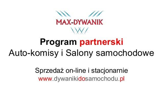 Program partnerski Auto-komisy i Salony samochodowe Sprzedaż on-line i stacjonarnie www.dywanikidosamochodu.pl