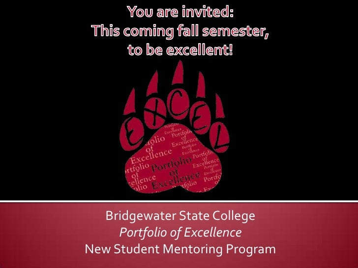 You are invited: <br />This coming fall semester, <br />to Excel!<br />Bridgewater State University<br />Portfolio of Exce...