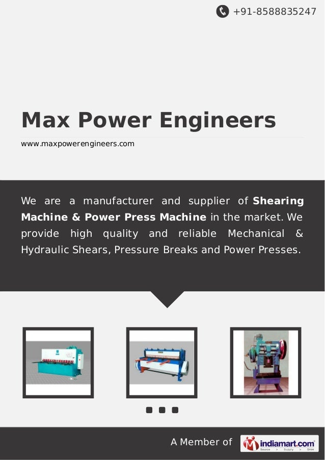 +91-8588835247  Max Power Engineers www.maxpowerengineers.com  We are a manufacturer and supplier of Shearing Machine & Po...