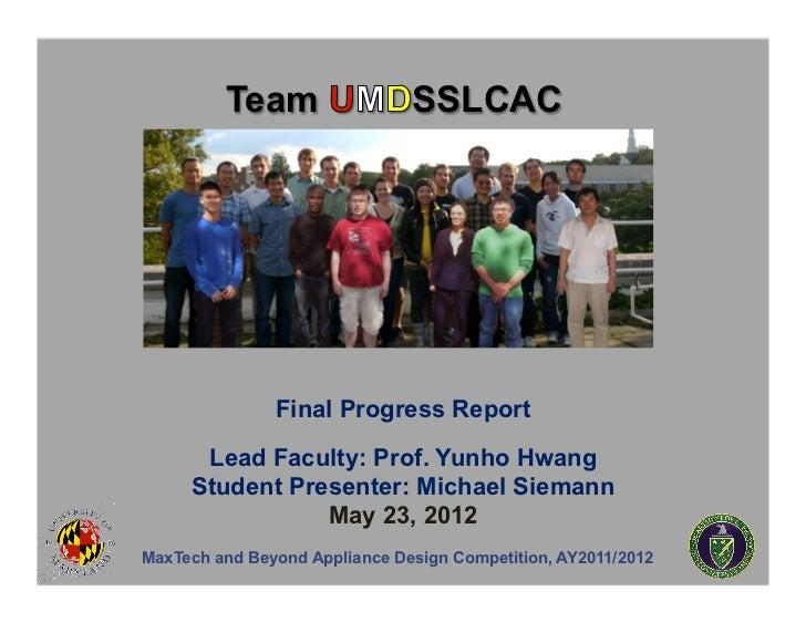 Team                  SSLCAC               Final Progress Report      Lead Faculty: Prof. Yunho Hwang     Student Presente...