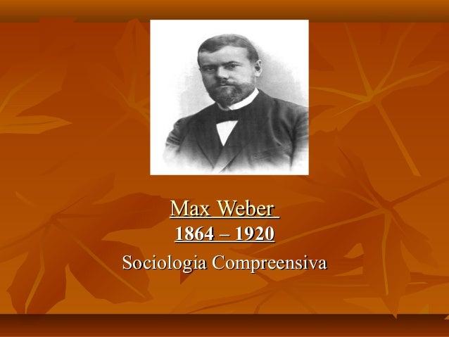 MMaaxx WWeebbeerr  11886644 –– 11992200  SSoocciioollooggiiaa CCoommpprreeeennssiivvaa