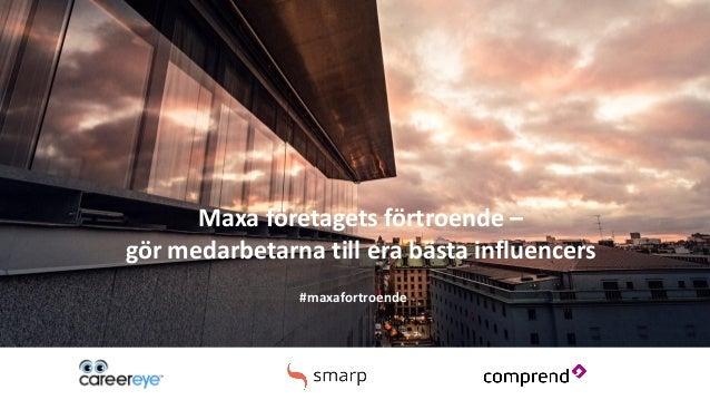 Maxa företagets förtroende – gör medarbetarna till era bästa influencers #maxafortroende
