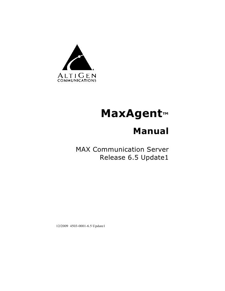 MaxAgent™                                 Manual             MAX Communication Server                  Release 6.5 Update1...