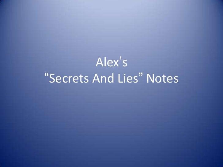 """Alex's """"Secrets And Lies"""" Notes<br />"""
