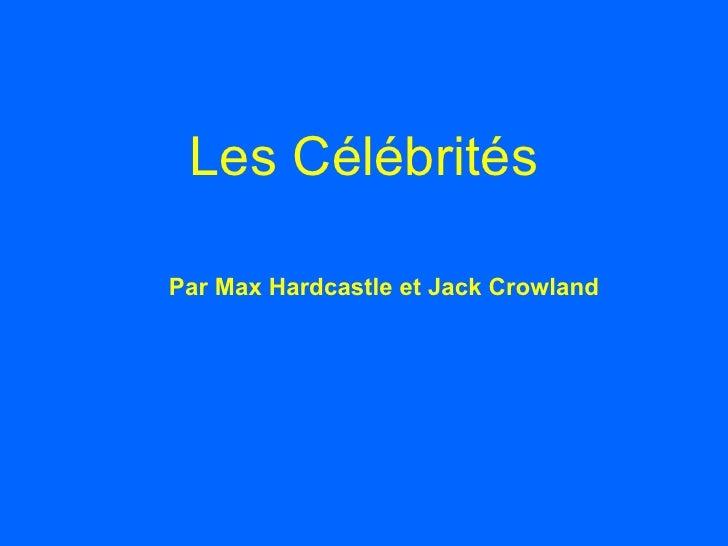 Les C élébrités Par Max Hardcastle et Jack Crowland
