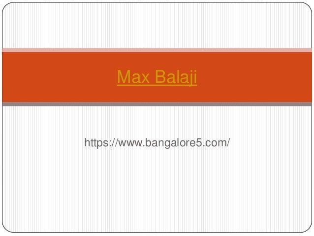 https://www.bangalore5.com/ Max Balaji