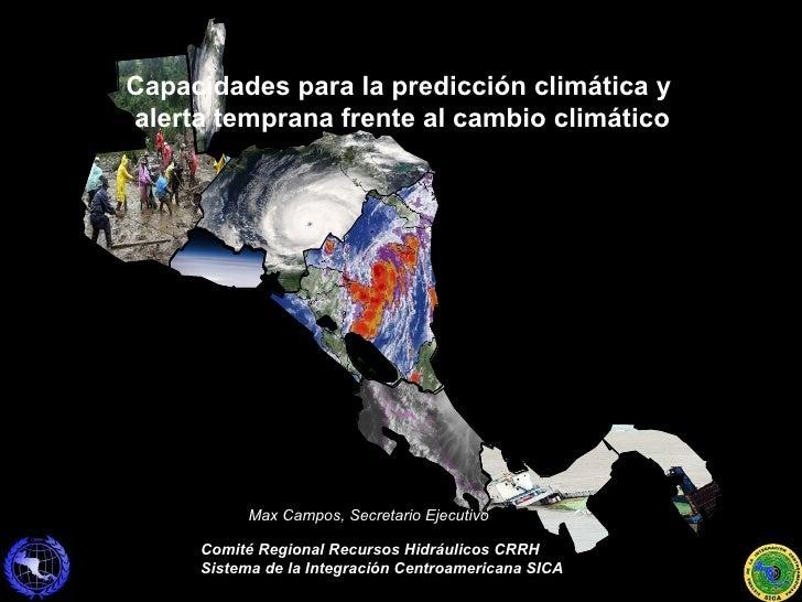 Capacidades para la predicción climática y  alerta temprana frente al cambio climático Comité Regional Recursos Hidráulico...