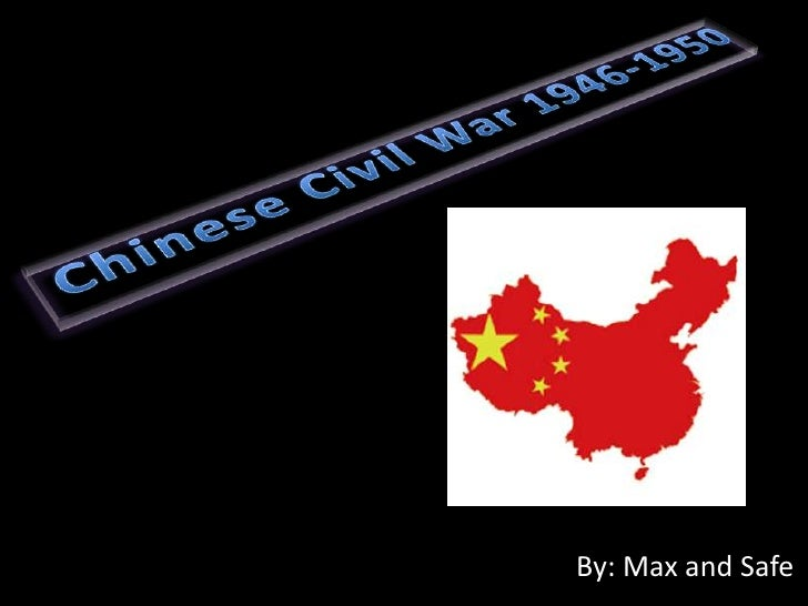 Chinese Civil War 1946-1950<br />By: Max and Safe<br />