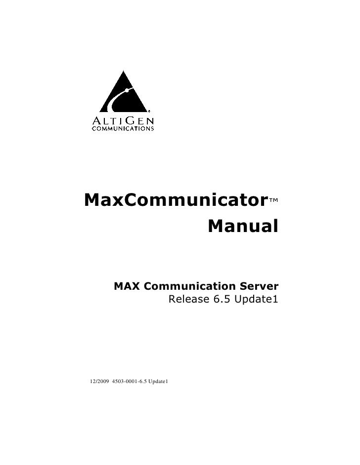 MaxCommunicator™          Manual           MAX Communication Server                Release 6.5 Update1     12/2009 4503-00...