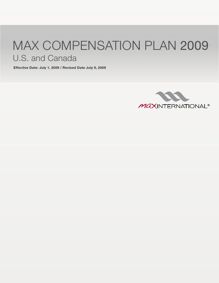 MAX COMPENSATION PLAN 2009 U.S. and Canada Effective Date: July 1, 2009 / Revised Date July 9, 2009