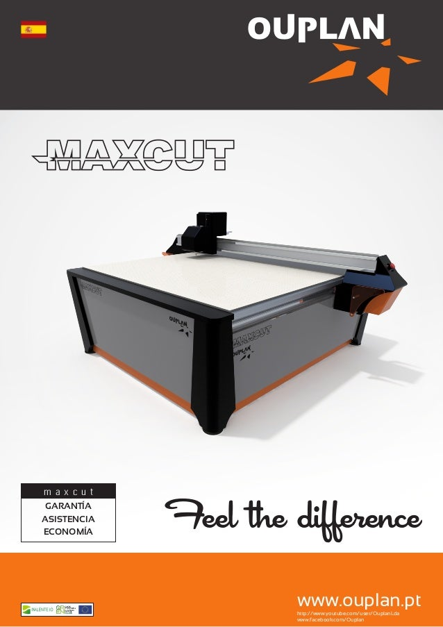 maxcut GARANTÍA ASISTENCIA ECONOMÍA  Feel the difference www.ouplan.pt http://www.youtube.com/user/OuplanLda www.facebook....