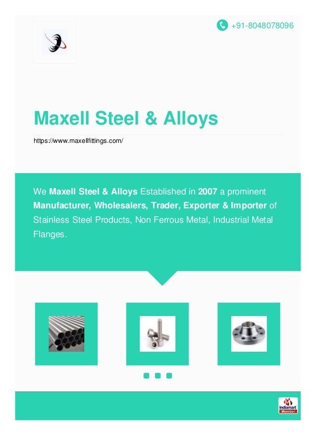 +91-8048078096 Maxell Steel & Alloys https://www.maxellfittings.com/ We Maxell Steel & Alloys Established in 2007 a promin...