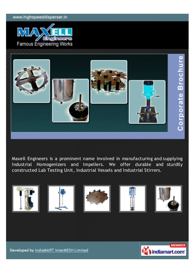 Maxell Engineers is a prominent name involved in manufacturing and supplyingIndustrial Homogenizers and Impellers. We offe...