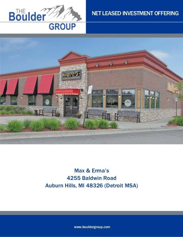 NET LEASED INVESTMENT OFFERING www.bouldergroup.com Max & Erma's 4255 Baldwin Road Auburn Hills, MI 48326 (Detroit MSA)