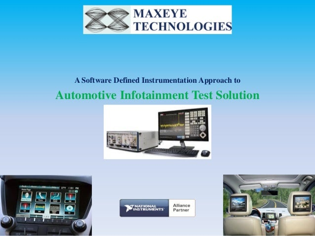 A Software Defined Instrumentation Approach to  Automotive Infotainment Test Solution