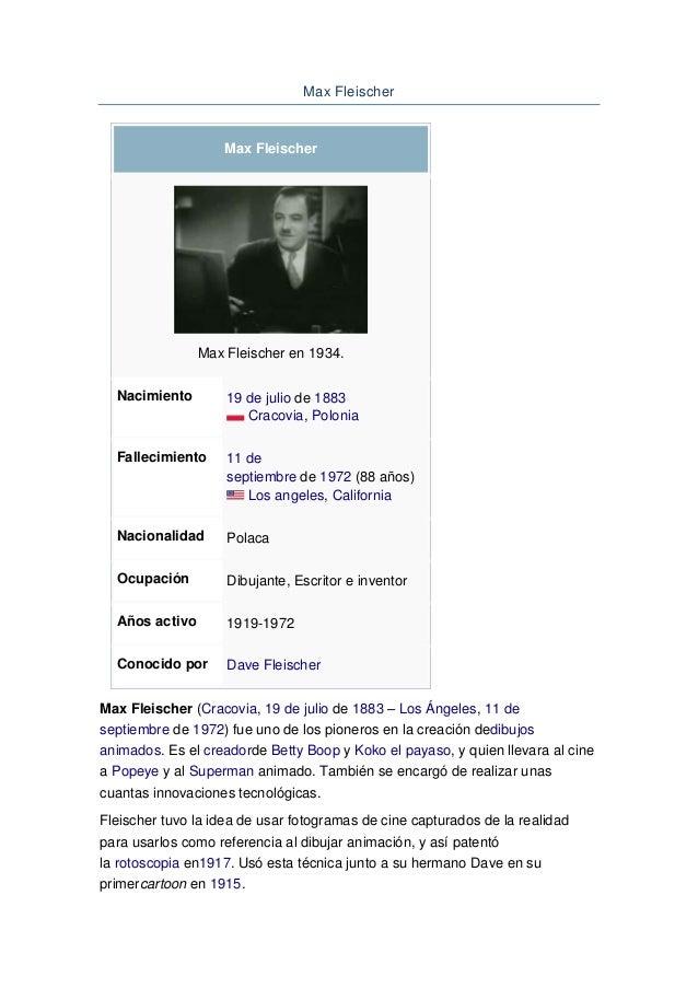 Max Fleischer Max Fleischer Max Fleischer en 1934. Nacimiento 19 de julio de 1883 Cracovia, Polonia Fallecimiento 11 de se...