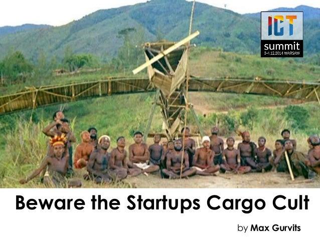 beware-the-startups-cargo-cult-1-638.jpg?cb=1418005358