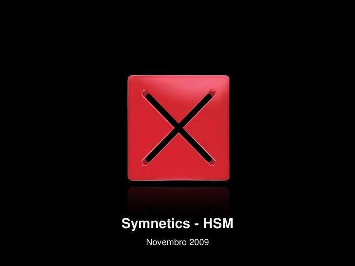 Symnetics - HSM<br />Novembro 2009<br />
