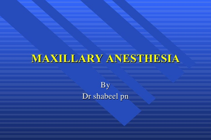 MAXILLARY ANESTHESIA By Dr shabeel pn