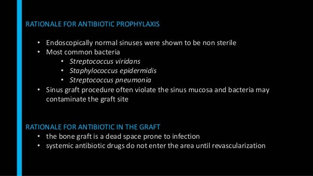 RATIONALE FOR ANTIBIOTIC PROPHYLAXIS • Endoscopically normal sinuses were shown to be non sterile • Most common bacteria •...