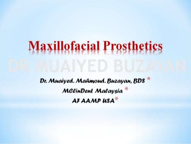 Maxillufacial Prosthetics  Dr.  Muaiycd.  Mafitmoud.  Buzayan,  BD8 * Maeinbant Maeaysia * At AAMP usA*