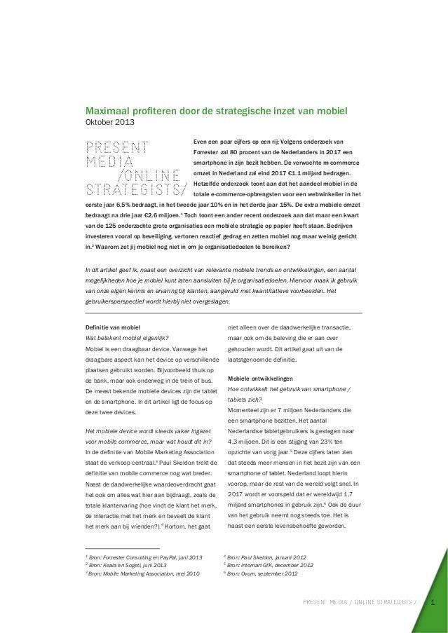 Maximaal profiteren door de strategische inzet van mobiel Oktober 2013 Even een paar cijfers op een rij: Volgens onderzoek...