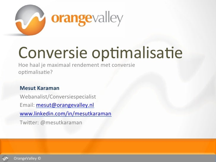 Conversie op2malisa2e    Hoe haal je maximaal rendement met conversie    op2malisa2e?     Mesut Kara...