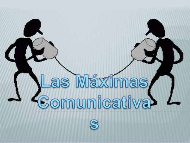 Concepto: Es una teoría pragmática lingüística propuesta por Gricee, el principio básico que rige la comunicación humana, ...