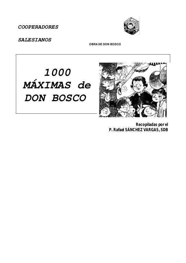 COOPERADORES SALESIANOS OBRA DE DON BOSCO 1000 MÁXIMAS de DON BOSCO Recopiladas por el P. Rafael SÁNCHEZ VARGAS, SDB