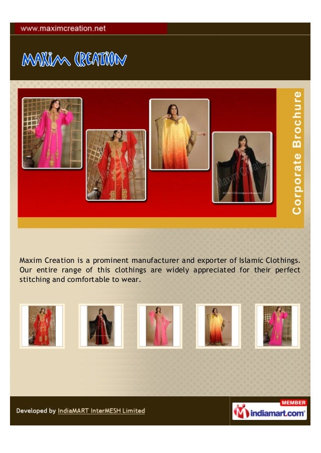 Maxim Creation is a prominent manufacturer and exporter of Islamic Clothings.Our entire range of this clothings are widely...