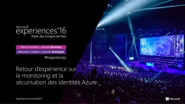 Retour d'expérience sur le monitoring et la sécurisation des identités Azure